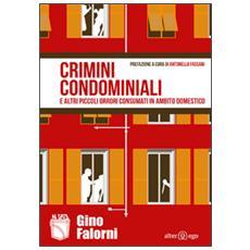 Crimini condominiali e altri piccoli orrori consumati in ambito domestico