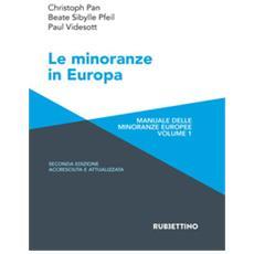 Le minoranze in europa. manuale delle minoranze europee. ediz. ampliata. 1.
