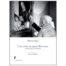 Una visita al signor Berenson. Scritti critici e altri diletti. Con DVD