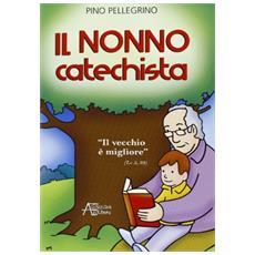 Il nonno catechista. «Il vecchio è migliore»