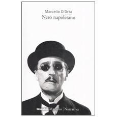 Nero napoletano. Viaggio tra i misteri e le leggende di Napoli