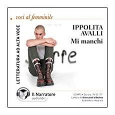 Mi manchi. Audiolibro. CD Audio formato MP3. Ediz. integrale