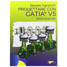 Progettare con Catia V5
