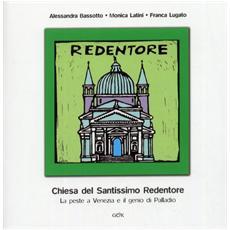 Chiesa del Santissimo Redentore. La peste a Venezia e il genio di Palladio
