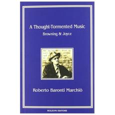 A thought-tormented music. Browning Joyce