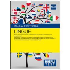 Test. Lingue. Manuale di teoria. Per la preparazione ai test di ammissione ai corsi di laurea triennale in lingue. . .