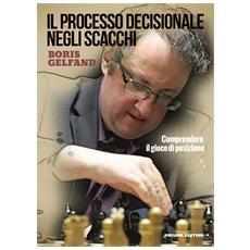 Il processo decisionale negli scacchi. Comprendere il gioco di posizione