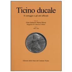 Ticino ducale. Il carteggio e gli atti ufficiali. Vol. 4/1: Gian Galeazzo Maria Sforza. Reggenza di Ludovico il Moro (1480-1484) .
