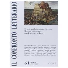 Il confronto letterario. Quaderni di letterature straniere moderne e comparate dell'Università di Pavia. Vol. 61
