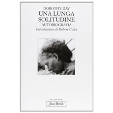 Una lunga solitudine. Autobiografia