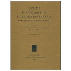 Studi di onomastica e critica letteraria offerti a Davide De Camilli