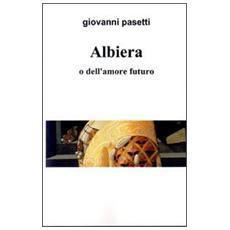 Albiera o dell'amore futuro