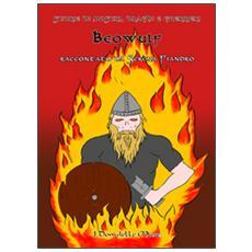 Beowulf. Storie di mostri, draghi e guerrieri