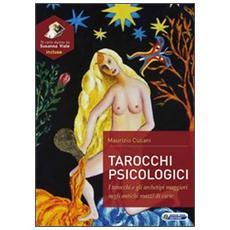 Tarocchi psicologici. Tarocchi e gli archetipi maggiori negli antichi mazzi di carte. Con 78 carte
