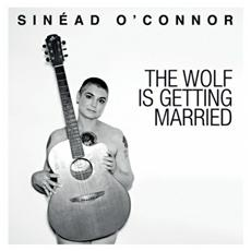 Sinead O'Connor - The Wolf Is Getting Married