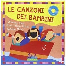 Le canzoni dei bambini. Con CD Audio