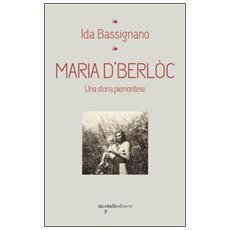 Maria D'Berlòc. Una storia piemontese