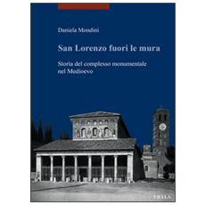 San Lorenzo fuori le mura. Storia del complesso monumentale nel Medioevo