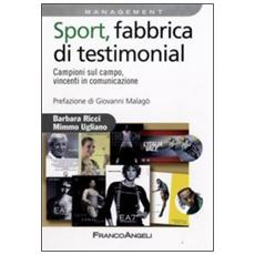 Sport, fabbrica di testimonial. Campioni sul campo, vincenti in comunicazione