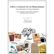 Libri e scrittori di via Biancamano. Casi editoriali in 75 anni di Einaudi