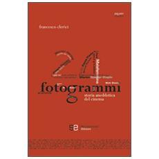 24 fotogrammi. Storia aneddotica del cinema