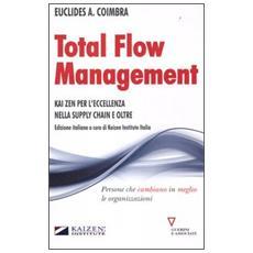 Total flow management. Kaizen per l'eccellenza nella supply chain e oltre