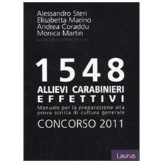 Millecinquecentoquarantotto allievi carabinieri effettivi. Concorso 2011. Manuale per la preparazione alla prova scritta di cultura generale