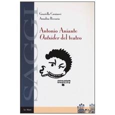 Antonio Aniante. Outsider del teatro