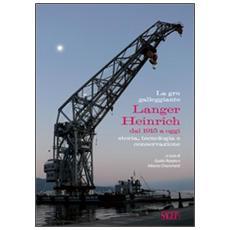 La gru galleggiante Langer Heinrich dal 1915 a oggi. Storia, tecnologia e conversazione