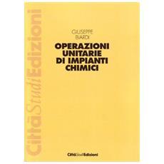 Operazioni unitarie di impianti chimici. Vol. 1