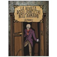 La rivolta degli scheletri nell'armadio. con poster a1