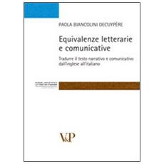 Equivalenze letterarie e comunicative. Tradurre il testo narrativo e comunicativo dall'inglese all'italiano