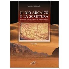 Il dio arcaico e la scrittura. Un codice per le figure schematiche