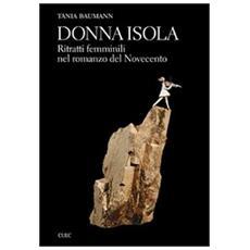 Donna Isola. Ritratti femminili nel romanzo del Novecento