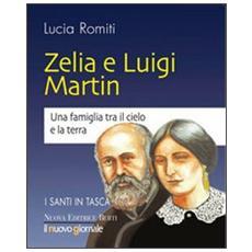 Zelia e Luigi Martin. Una famiglia tra cielo e la terra
