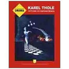 Gli illustratori di Urania. Karel Thole, pittore di fantascienza