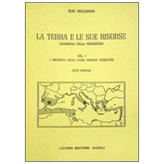 Terra e le sue risorse (La) . Vol. 1: I prodotti delle varie regioni terrestri.