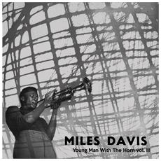 Miles Davis - Young Man With The Horn Vol. 3