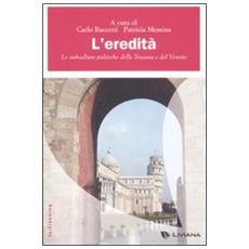 L'eredità. Le subculture politiche della Toscana e del Veneto