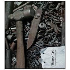 Trompe l'oeil. L'inganno dell'occhio. Catalogo della mostra (Perugia, 25 maggio-15 settembre 2013)
