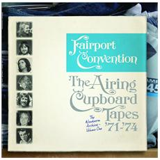 Fairport Convention - The Airing Cupboard Tapes '71-'74