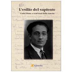 L'esilio del sapiente. Carlo Diano a cent'anni dalla nascita. Atti del Convegno (Padova, 23 ottobre 2002)