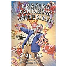 Stan Lee / Peter David / Colleen Doran - Stupefacente Incredibile Fantastico - La Vita Di Stan Lee
