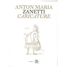L'album di caricature di Anton Maria Zanetti alla Fondazione Giorgio Cini