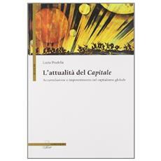L'attualità del capitale. Accumulazione e impoverimento nel capitalismo globale