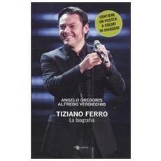 Tiziano Ferro. La biografia