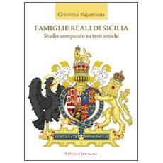 Famiglie reali di Sicilia. Studio comparato su testi antichi