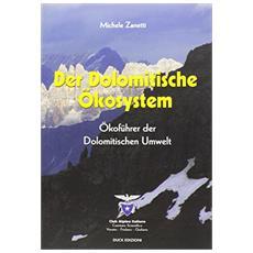 Der Dolomitische Okosystem. Okofuhrer der Dolomitischen Umwelt