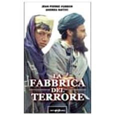 Fabbrica del terrore. L'11 settembre, Bin Laden, la guerra (La)