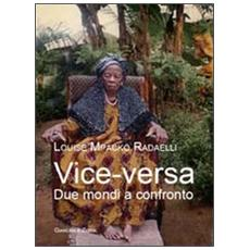 Vice-versa. Due mondi a confronto